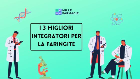 Integratori per Faringite a Confronto: Qual è il migliore?